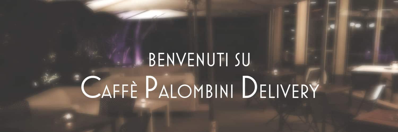 Caffè Palombini Delivery